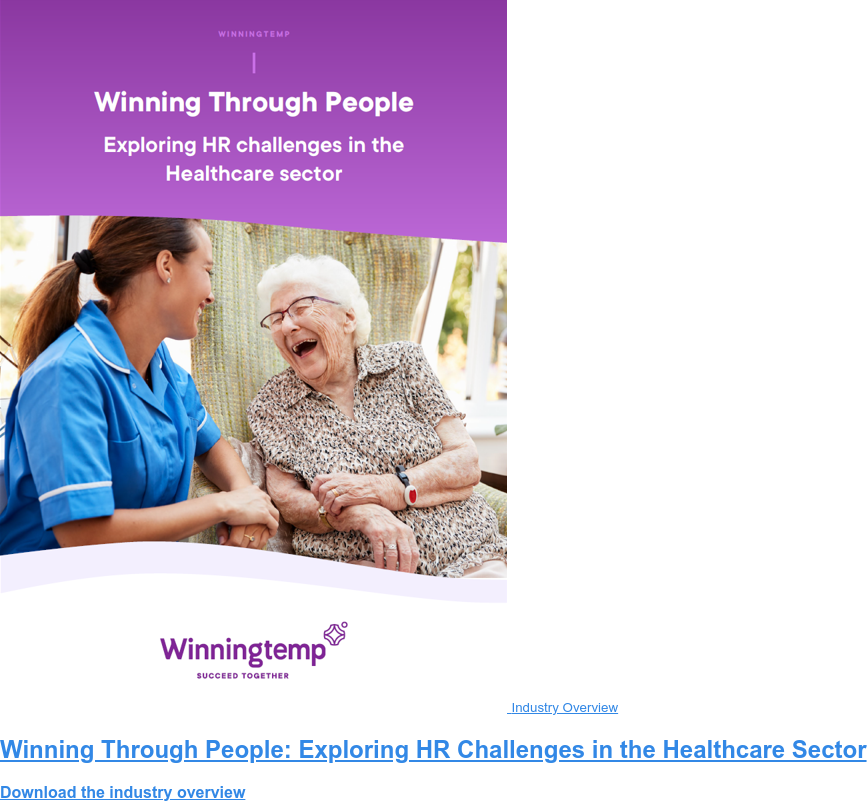 Industry Overview Winning Through People: Exploring HR Challenges in the Healthcare Sector Download the industry overview