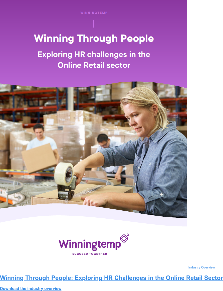 Industry Overview Winning Through People: Exploring HR Challenges in the Online Retail Sector Download the industry overview