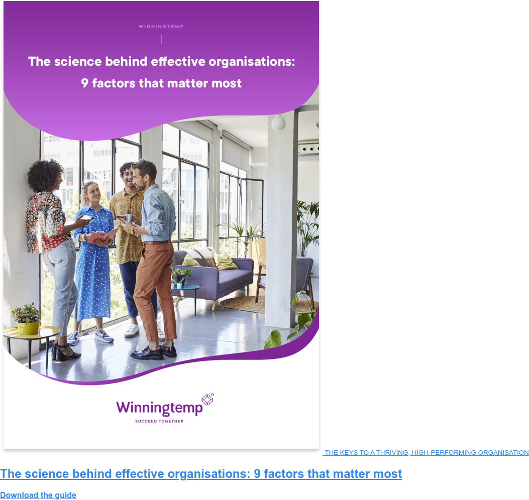 THE KEYS TO A THRIVING, HIGH-PERFORMING ORGANISATION  The science behind effective organisations: 9 factors that matter most Download the guide