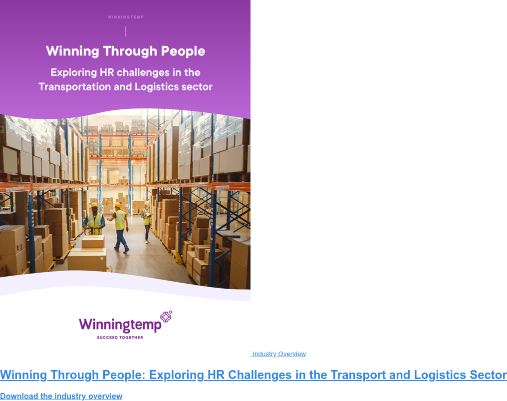 Industry Overview Winning Through People: Exploring HR Challenges in the Transport and Logistics Sector Download the industry overview