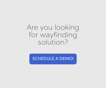 Are you looking for wayfinding solution? schedule a demo
