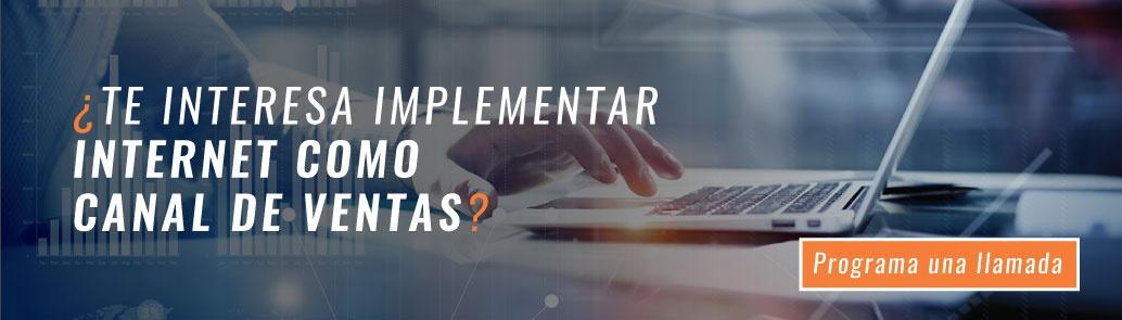 ¿Te interesa implementar internet como canal de ventas? - Haz clic aquí