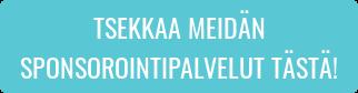 TSEKKAA MEIDÄN SPONSOROINTIPALVELUT TÄSTÄ!