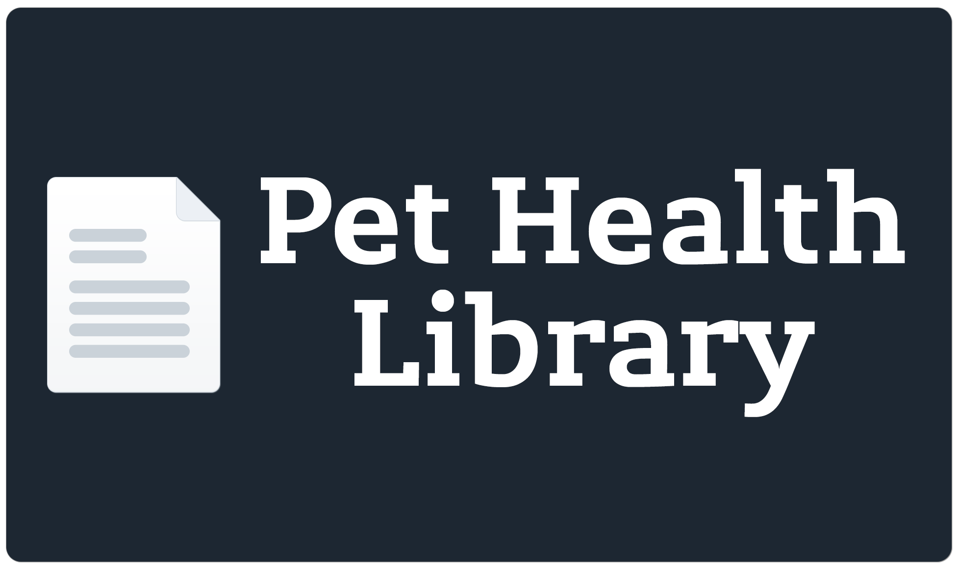 View our Pet Health Library