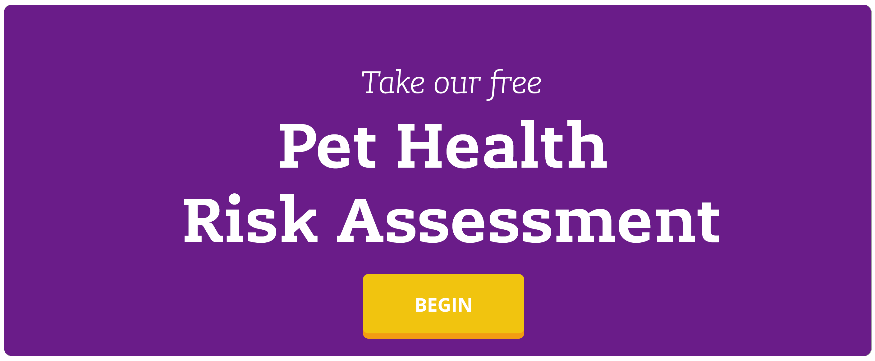Take our Pet Health Risk Assessment