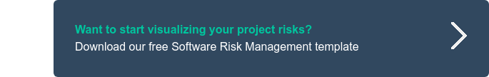 Want to start visualizing your project risks?  Download our free Software Risk Management template