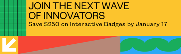 Grab your Interactive Badge through November 22 to Save