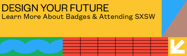 Learn More About Badges & Attending SXSW