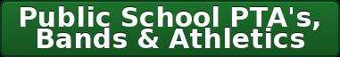 PublicSchool PTA's,  Bands & Athletics