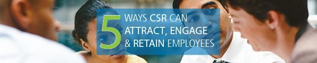 5 ways CSR can attract, engage & retain employees