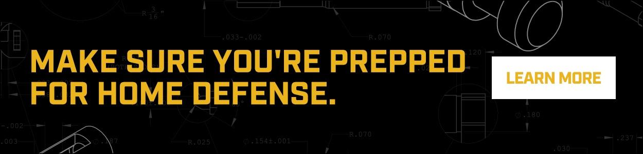 Make Sure You're Prepped for Home Defense