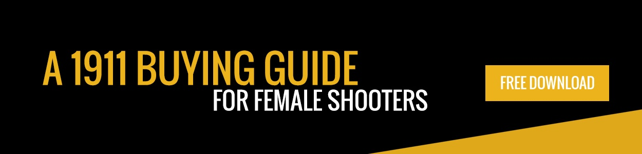 A 1911 Buying Guide for Female Shooters