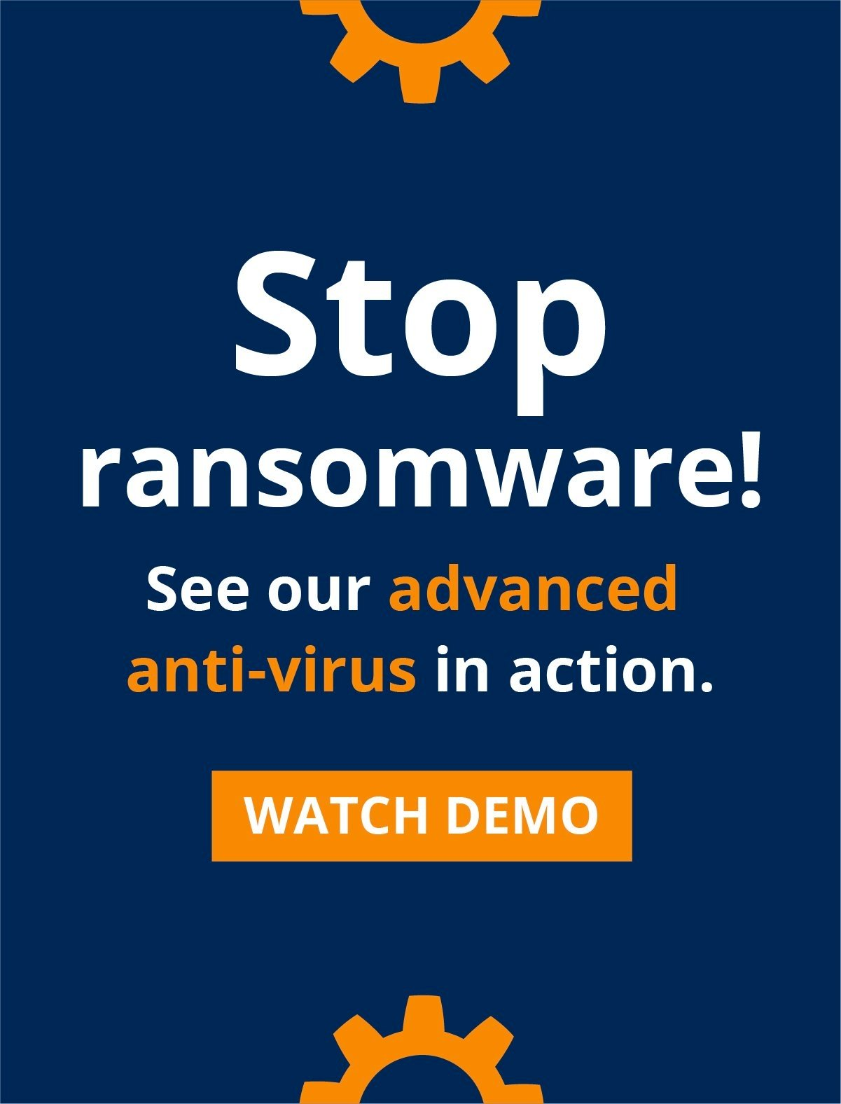 Watch our advanced anti-virus solution stop ransomware.