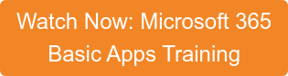 Watch Now: Microsoft 365 Basic Apps Training