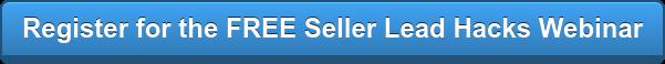 Register for the FREE Seller Lead Hacks Webinar