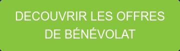 DECOUVRIR LES OFFRES DE BÉNÉVOLAT