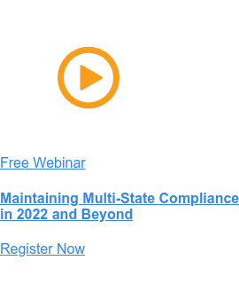 Free Webinar  Maintaining Multi-State Compliance in 2021 and Beyond Register Now