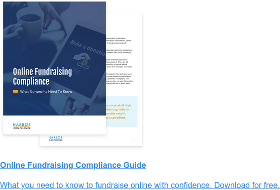 Online Fundraising Compliance Guide What you need to know to fundraise online with confidence. Download for free