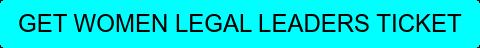 GET WOMEN LEGAL LEADERS TICKET