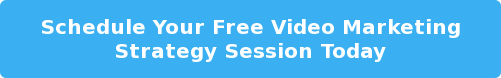 Schedule My Free Video Marketing Strategy Session