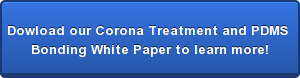 Dowload our Corona Treatment and PDMS  Bonding White Paper to learn more!