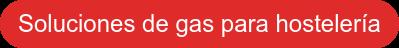 Soluciones de gas para hostelería