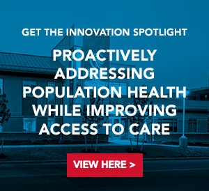 Get the Innovation Spotlight: proactively Addressing Population Health While Improving Access to Care