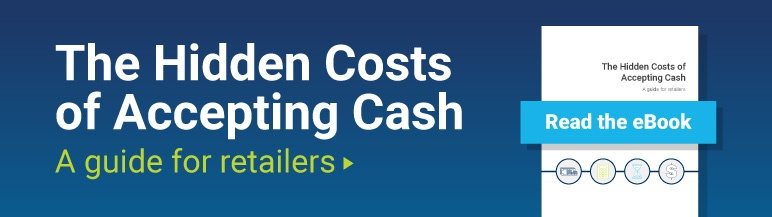 The Hidden Costs of Accepting Cash: A Guide for Retailers -- Read the eBook