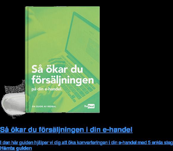 Så ökar du försäljningen i din e-handel  I den här guiden hjälper vi dig att öka konverteringen i din e-handel med 5  enkla steg Hämta guiden