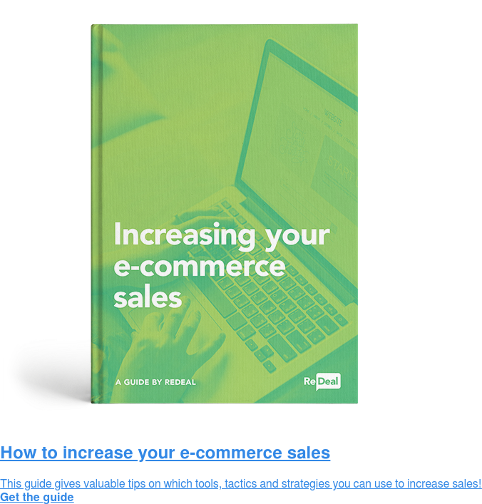 How to increase your e-commerce sales  This guide gives valuable tips on which tools, tactics and strategies you can  use to increase sales! Get the guide