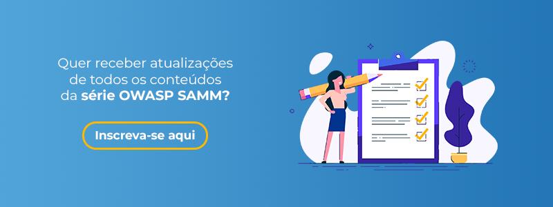 Receba atualizações da série sobre OWASP SAMM