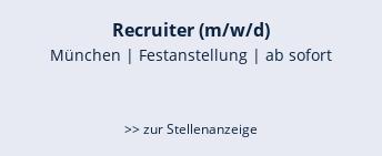 Recruiter (m/w/d)  München | Festanstellung | ab sofort   >> zur Stellenanzeige
