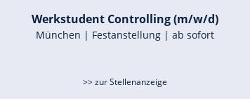 Werkstudent Sales Controlling (m/w/d)  München | Festanstellung | ab sofort   >> zur Stellenanzeige
