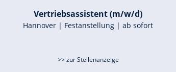 Vertriebsassistent (m/w/d)  Hannover | Festanstellung | ab sofort   >> zur Stellenanzeige