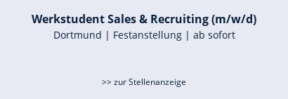 Werkstudent Sales & Recruiting (m/w/d)  Dortmund | Festanstellung | ab sofort   >> zur Stellenanzeige