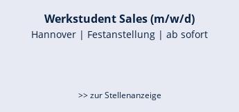 Werkstudent Sales (m/w/d)  Hannover | Festanstellung | ab sofort   >> zur Stellenanzeige