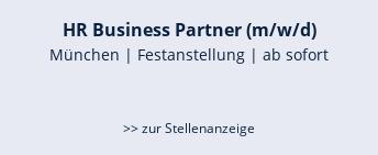 HR Business Partner (m/w/d)  München | Festanstellung | ab sofort   >> zur Stellenanzeige