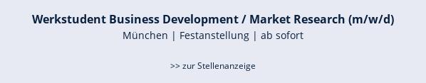 Werkstudent Business Development / Market Research (m/w/d)  München | Festanstellung | ab sofort  >> zur Stellenanzeige