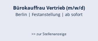 Bürokauffrau Vertrieb (m/w/d)  Berlin | Festanstellung | ab sofort     >> zur Stellenanzeige