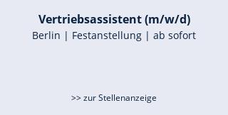 Vertriebsassistent (m/w/d)  Berlin | Festanstellung | ab sofort   >> zur Stellenanzeige