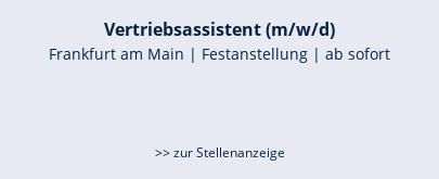 Vertriebsassistent (m/w/d)  Frankfurt   Festanstellung   ab sofort   >> zur Stellenanzeige