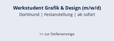 Werkstudent Grafik & Design (m/w/d)  Dortmund | Festanstellung | ab sofort    >> zur Stellenanzeige