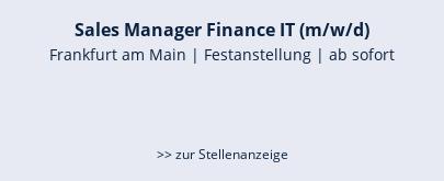 Sales Manager Finance IT (m/w/d)  Frankfurt am Main   Festanstellung   ab sofort    >> zur Stellenanzeige