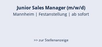 Junior Sales Manager (m/w/d)  Mannheim | Festanstellung | ab sofort    >> zur Stellenanzeige