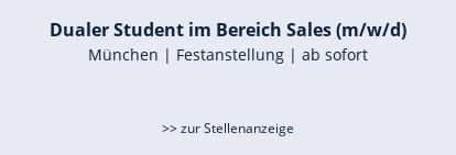 Dualer Student im Bereich Sales (m/w/d)  München | Festanstellung | ab sofort   >> zur Stellenanzeige