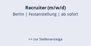 Recruiter (m/w/d)  Berlin | Festanstellung | ab sofort    >> zur Stellenanzeige