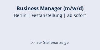 Business Manager (m/w/d)  Berlin | Festanstellung | ab sofort   >> zur Stellenanzeige