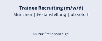 Trainee Recruiting (m/w/d)  München | Festanstellung | ab sofort   >> zur Stellenanzeige