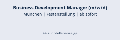 Business Development Manager (m/w/d)  München | Festanstellung | ab sofort   >> zur Stellenanzeige