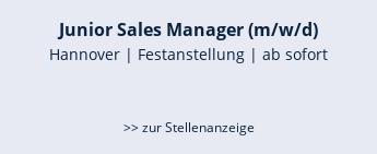 Junior Sales Manager (m/w/d)  Hannover | Festanstellung | ab sofort    >> zur Stellenanzeige